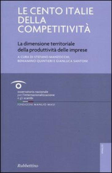 Le cento Italie della competitività. La dimensione territoriale della produttività delle imprese - S. Manzocchi |