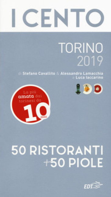 I cento di Torino 2019. 50 ristoranti + 50 piole - Luca Iaccarino |