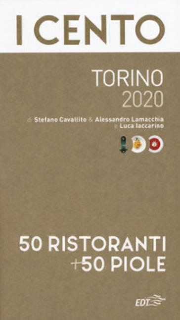 I cento Torino 2020. 50 ristoranti + 50 piole - Stefano Cavallito pdf epub
