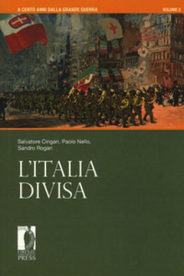 A cento anni dalla grande guerra. 2: L' Italia divisa - Salvatore Cingari pdf epub