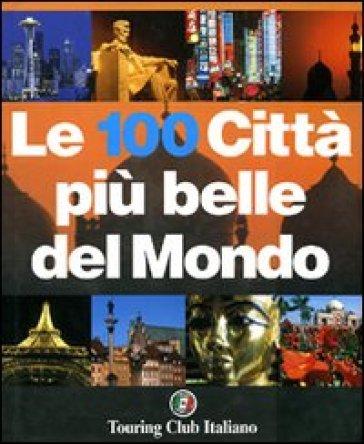 Le cento citt pi belle del mondo libro mondadori store for Le migliori citta del mondo