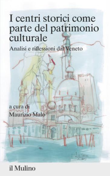 I centri storici come parte del patrimonio culturale