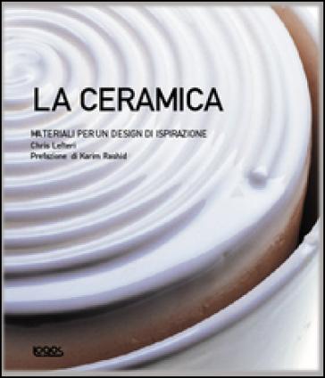 La ceramica. Materiali per un design di ispirazione - K. Rashid pdf epub