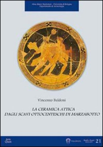 La ceramica attica dagli scavi ottocenteschi di Marzabotto - Vincenzo Baldoni  