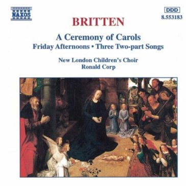 A ceremony of carols, friday afternoons,