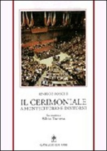 Il cerimoniale a Montecitorio e dintorni - Enrico Foschi |