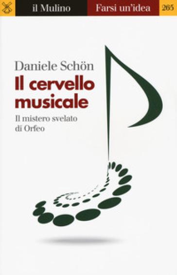 Il cervello musicale. Il mistero svelato di Orfeo - Daniele Schon pdf epub