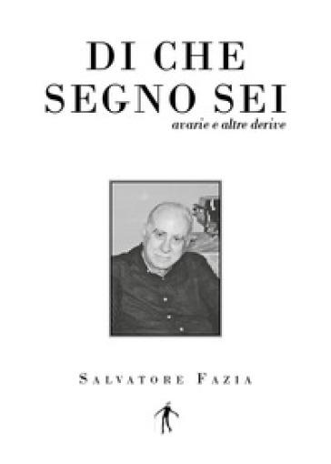 Di che segno sei. Avarie e altre derive - Salvatore Fazia | Kritjur.org