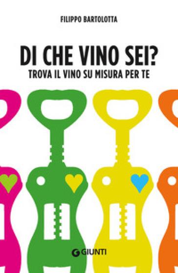Di che vino sei? Trova il vino su misura per te - Filippo Bartolotta pdf epub