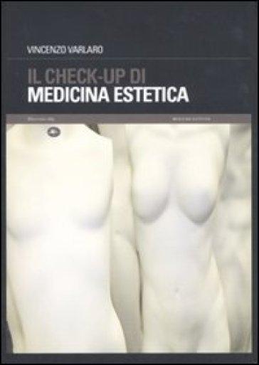 Il check-up di medicina estetica - Vincenzo Varlaro | Rochesterscifianimecon.com