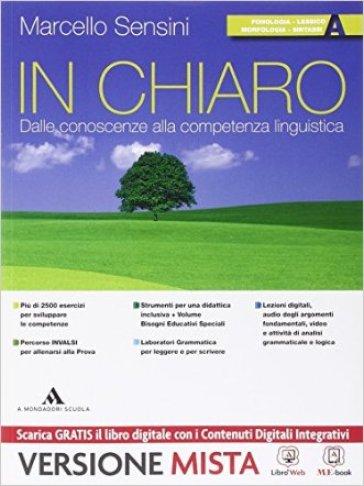 In chiaro. Vol. A-B-Quaderno operativo. Per la Scuola media. Con e-book. Con espansione online - Marcello Sensini | Jonathanterrington.com