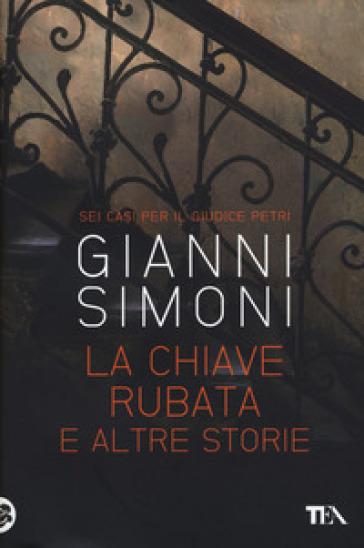 La chiave rubata e altre storie. Sei casi per il giudice Petri - Gianni Simoni | Ericsfund.org