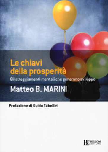 Le chiavi della prosperità. Gli atteggiamenti mentali che generano sviluppo - Matteo B. Marini   Thecosgala.com