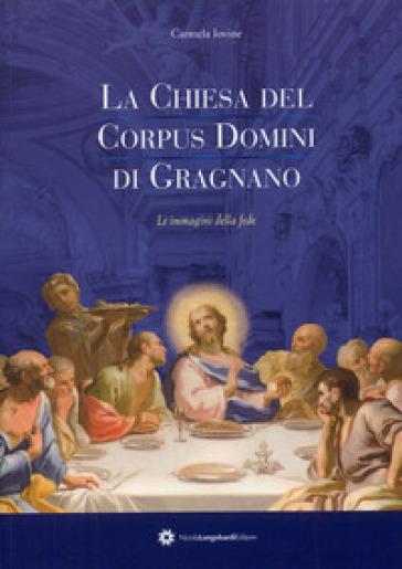 La chiesa del Corpus Domini di Gargnano. Le immagini della fede - Carmela Iovine  