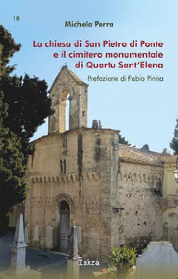La chiesa di San Pietro di Ponte e il cimitero monumentale di Quartu Sant'Elena - Michela Perra | Thecosgala.com