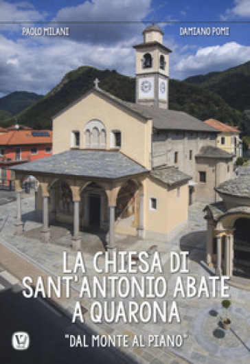La chiesa di Sant'Antonio Abate a Quarona. «Dal Monte al Piano». Ediz. a colori - Paolo Milani pdf epub
