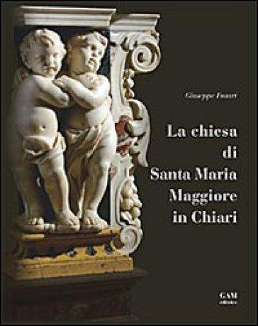 La chiesa di Santa Maria Maggiore in Chiari - Giuseppe Fusari | Rochesterscifianimecon.com