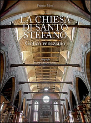 La chiesa di Santo Stefano. Gotico veneziano - Federico Moro   Rochesterscifianimecon.com