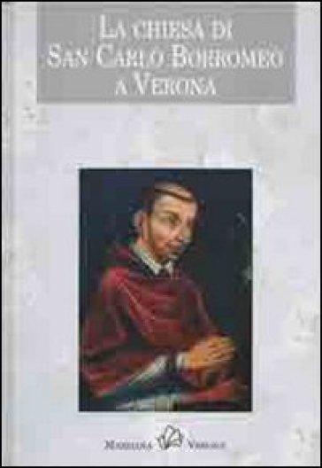La chiesa di san Carlo Borromeo a Verona