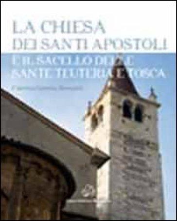 La chiesa dei santi Apostoli e il sacello delle Sante Teuteria e Tosca - Caterina G. Brenzoni  