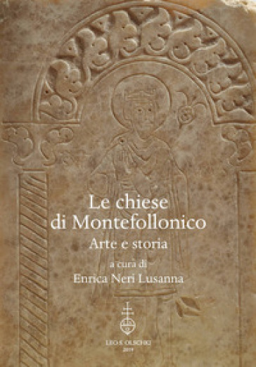 Le chiese di Montefollonico. Arte e storia - Enrica Neri Lusanna | Jonathanterrington.com