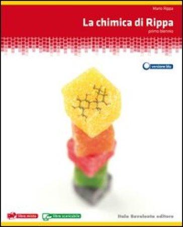 La chimica di Rippa. Ediz. blu. Per il biennio delle Scuole superiori. Con espansione online - Mario Rippa  