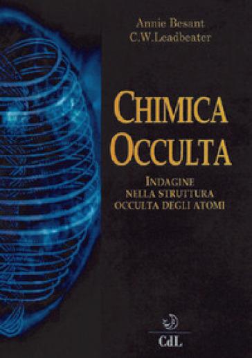 La chimica occulta. Indagine nella struttura occulta degli atomi