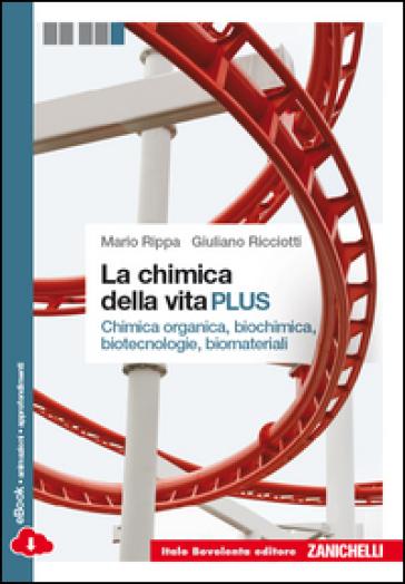 La chimica della vita. Chimica organica, biochimica, biotecnologie, biomateriali. Per le Scuole superiori. Con e-book. Con espansione online - Mario Rippa |
