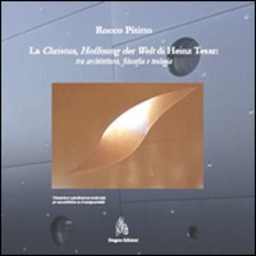 La christus, offnung der Welt di Heinz Tesar. Tra architettura, filosofia e teologia - Rocco Pititto | Rochesterscifianimecon.com