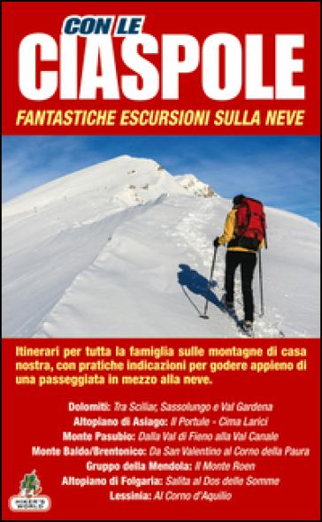Con le ciaspole. Fantastiche escursioni sulla neve. 2.