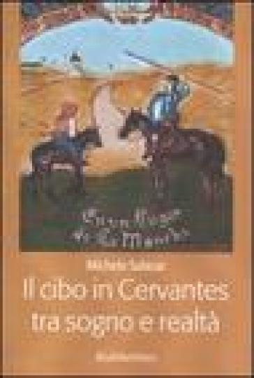 Il cibo in Cervantes tra sogno e realtà - Michele Salazar  