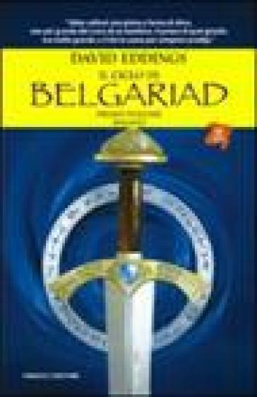 Il ciclo di Belgariad. 1: Il segno della profezia-La regina della stregoneria