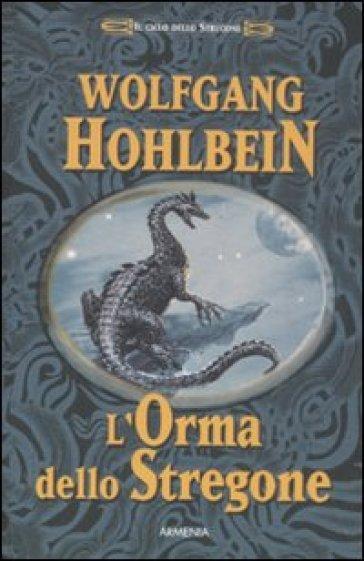 Il ciclo dello Stregone. L'orma dello stregone - Wolfgang Hohlbein | Rochesterscifianimecon.com