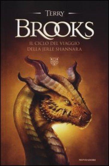 Il ciclo del viaggio della Jerle Shannara - Terry Brooks |