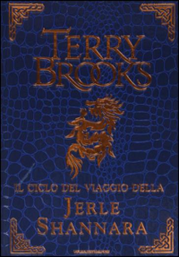 Il ciclo del viaggio della Jerle Shannara: La strega di Ilse-Il labirinto-L'ultima magia - Terry Brooks | Rochesterscifianimecon.com