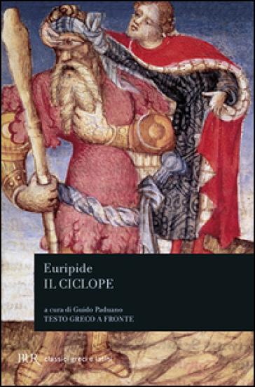 Il ciclope. Testo greco a fronte - Euripide  
