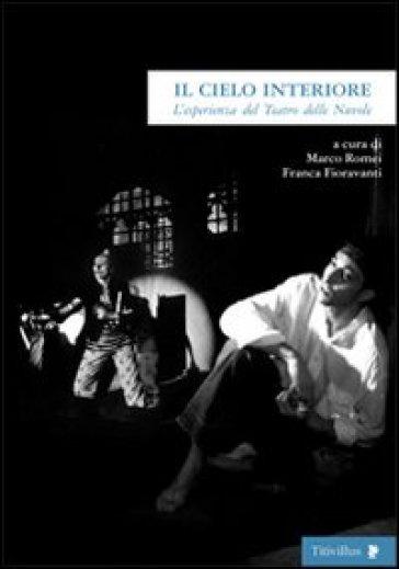 Il cielo interiore. L'esperienza del Teatro delle Nuvole - Franca Fioravanti | Jonathanterrington.com