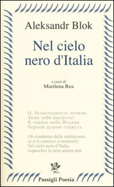 Nel cielo nero dell'Italia. Poesie e prose - Aleksandr Blok | Jonathanterrington.com