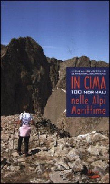 In cima. 100 normali nelle Alpi marittime - Michelangelo Bruno pdf epub