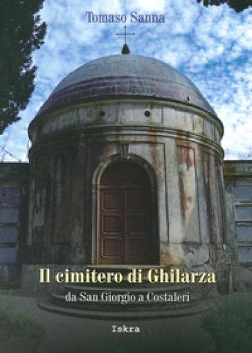 Il cimitero di Ghilarza. Da San Giorgio a Costaleri - Tommaso Sanna | Jonathanterrington.com
