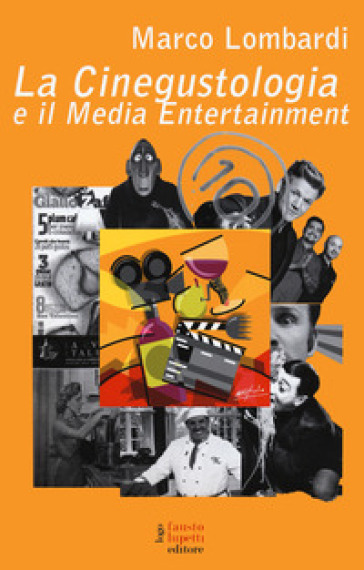 La cinegustologia e il media entertainment - Marco Lombardi pdf epub