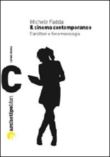 Il cinema contemporaneo. Caratteri e fenomenologia - Michele Fadda | Thecosgala.com