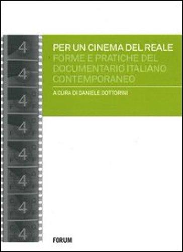 Per un cinema del reale. Forme e pratiche del documentario italiano contemporaneo - D. Dottorini  