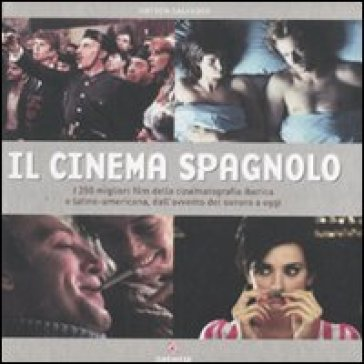 Il cinema spagnolo. Ediz. illustrata - Antxon Salvador | Rochesterscifianimecon.com