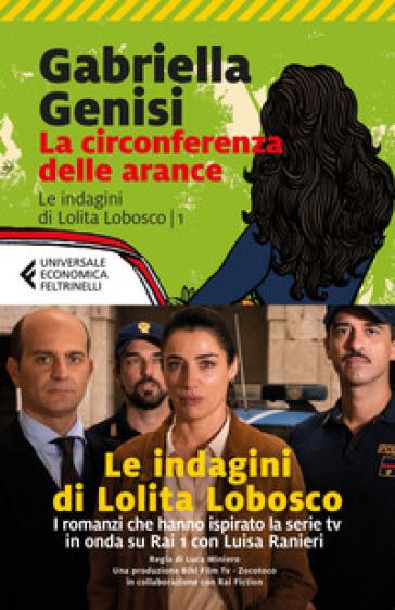 La circonferenza delle arance. Le indagini di Lolita Lobosco. 1. - Gabriella Genisi | Ericsfund.org