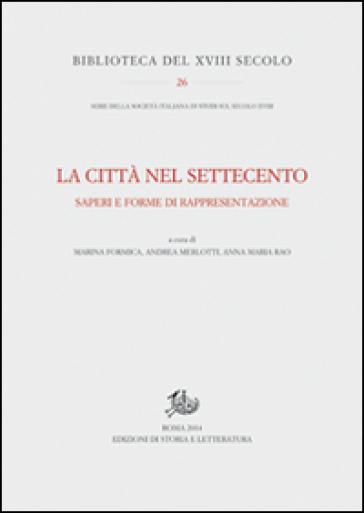 La città nel Settecento. Saperi e forme di rappresentazione - M. Formica | Kritjur.org