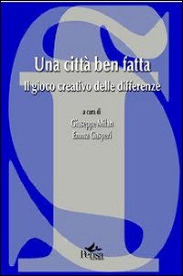 Una città ben fatta. Il gioco creativo delle differenze - G. Milan | Rochesterscifianimecon.com