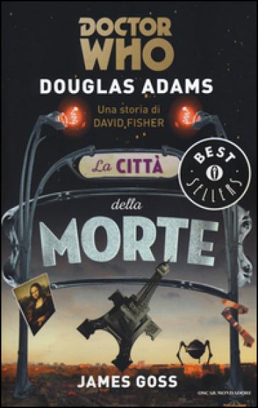 La città della morte. Doctor Who - Douglas Adams | Rochesterscifianimecon.com