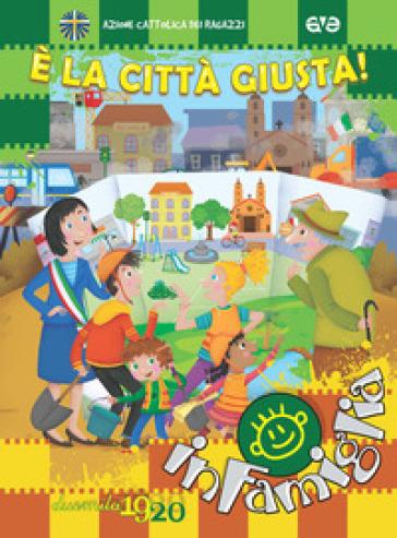 E la città giusta! Per un cammino in famiglia 2019/2020. Ediz. a spirale - Azione Cattolica ragazzi | Thecosgala.com