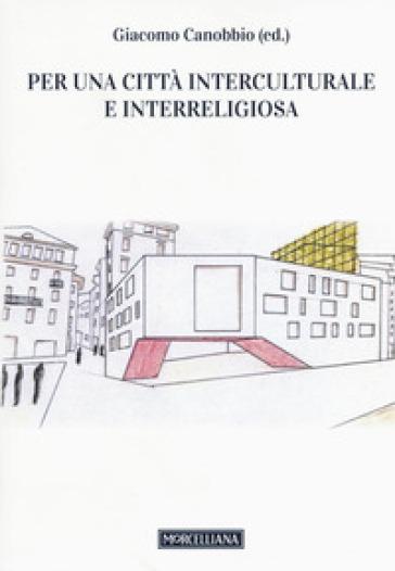 Per una città interculturale e interreligiosa - G. Canobbio | Rochesterscifianimecon.com